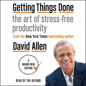 Getting Things Done: The Art of Stress-Free Productivity, Audio book by David Allen