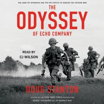 Download Odyssey of Echo Company: The 1968 Tet Offensive and the Epic Battle to Survive the Vietnam War by Doug Stanton
