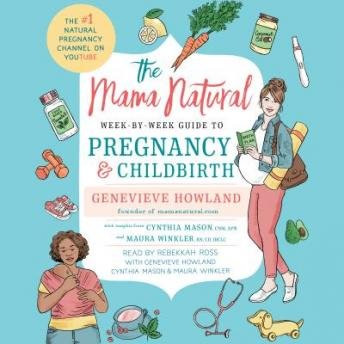 Download Mama Natural Week-by-Week Guide to Pregnancy and Childbirth by Genevieve Howland