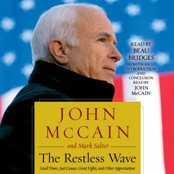 Download Restless Wave: Good Times, Just Causes, Great Fights, and Other Appreciations by John McCain, Mark Salter