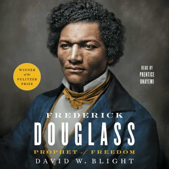 Download Frederick Douglass: Prophet of Freedom by David W. Blight