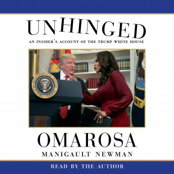 Download Unhinged: An Insider's Account of the Trump White House by Omarosa Manigault Newman