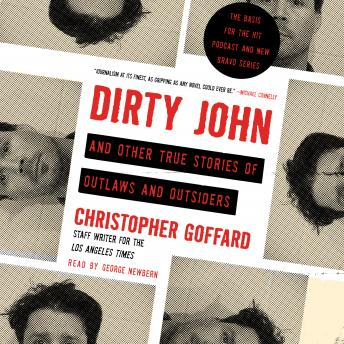 Download Dirty John and Other True Stories of Outlaws and Outsiders by Christopher Goffard