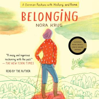 Download Belonging: A German Reckons with History and Home by Nora Krug