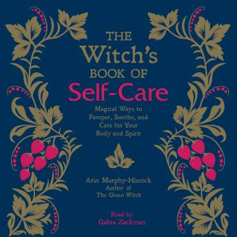 The Witch's Book of Self-Care Audiobook - Arin Murphy-Hiscock