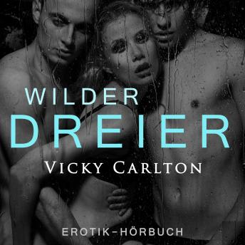 Download Wilder Dreier. Sex zu dritt by Vicky Carlton