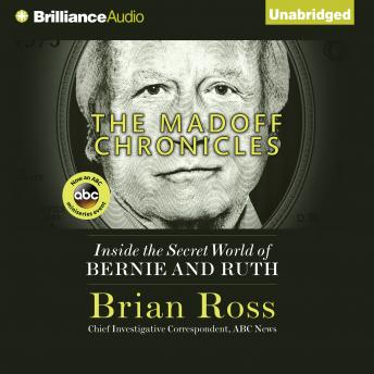 Download Madoff Chronicles: Inside the Secret World of Bernie and Ruth by Brian Ross