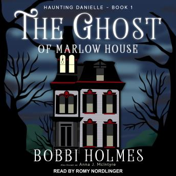 Download Ghost of Marlow House by Bobbi Holmes, Anna J. McIntyre