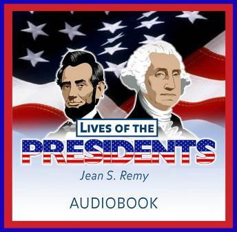 Lives of the Presidents, Jean S. Remy