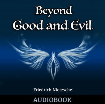 essay on nietzsche beyond good and evil A comparative analysis of nietzsche's beyond good and evil with king's letter from birmingham jail the treatment of the vulnerable: a comparative analysis of nietzsche's beyond good and.
