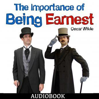 The Importance of Being Earnest Summary