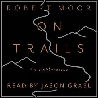 Download On Trails: An Exploration by Robert Moor
