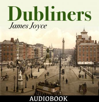 dubliners by james joyce Struggling with james joyce's dubliners check out our thorough summary and analysis of this literary masterpiece.