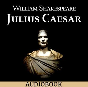 understanding william shakespeares play julius caesar