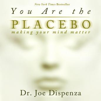 Download You Are The Placebo by Dr. Joe Dispenza