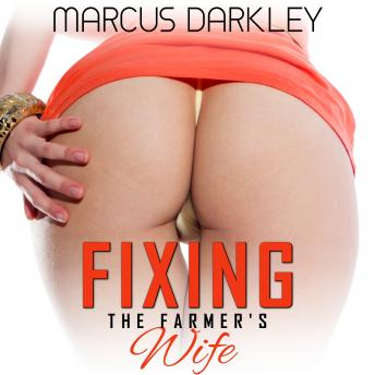 Download Fixing The Farmer's Wife by Marcus Darkley