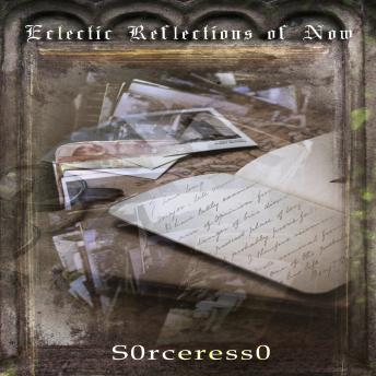 Download Eclectic Reflections Of Now by S0rceress0