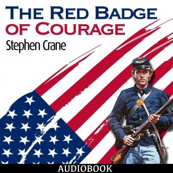 an overview of the red badge of courage by stephen crane