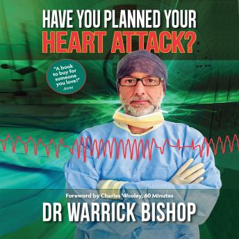 Download Have You Planned Your Heart Attack: This book may save your life by Dr Warrick Bishop