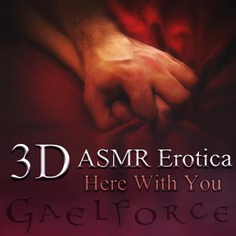 Download 3D Erotic ASMR: Here With You by Gael Force