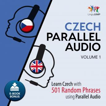 Download Czech Parallel Audio - Learn Czech with 501 Random Phrases using Parallel Audio - Volume 1 by Lingo Jump