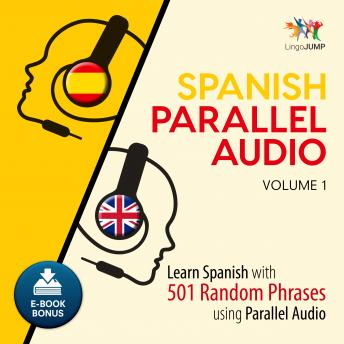 Download Spanish Parallel Audio - Learn Spanish with 501 Random Phrases using Parallel Audio - Volume 1 by Lingo Jump