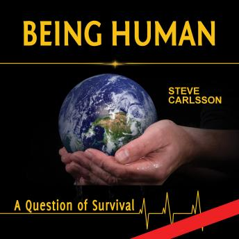 Download Being Human: A Question of Survival by Steve Carlsson