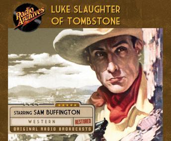 Luke Slaughter of Tombstone