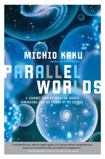 Download Parallel Worlds by Michio Kaku