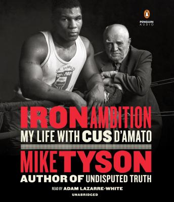 Download Iron Ambition: My Life with Cus D'Amato by Larry Sloman, Mike Tyson