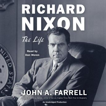 Download Richard Nixon: The Life by John A. Farrell
