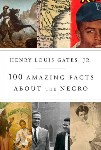 Download 100 Amazing Facts About the Negro by Henry Louis Jr Gates