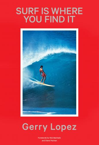 Download Surf Is Where You Find It by Gerry Lopez