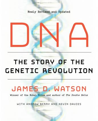 Download DNA: The Story of the Genetic Revolution by James D. Watson, Andrew Berry, Kevin Davies