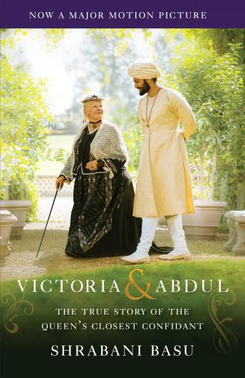 Download Victoria & Abdul (Movie Tie-in): The True Story of the Queen's Closest Confidant by Shrabani Basu