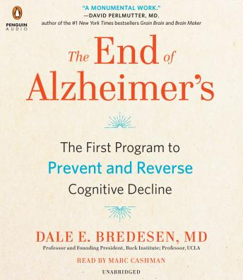 Download End of Alzheimer's: The First Program to Prevent and Reverse Cognitive Decline by Dale Bredesen