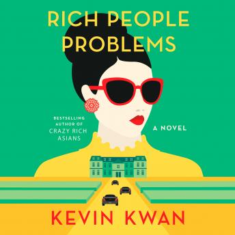 Download Rich People Problems: A Novel by Kevin Kwan