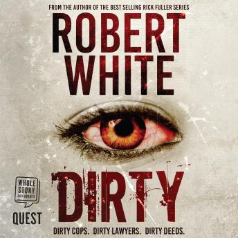 Dirty, Audio book by Robert White