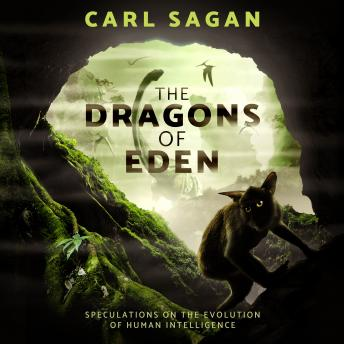 Download Dragons of Eden: Speculations on the Evolution of Human Intelligence by Carl Sagan