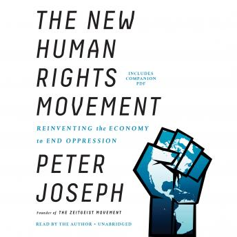 Download New Human Rights Movement: Reinventing the Economy to End Oppression by Peter Joseph