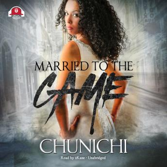 Download Married To The Game by Chunichi