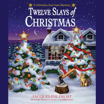 Download Twelve Slays of Christmas: A Christmas Tree Farm Mystery by Jacqueline Frost