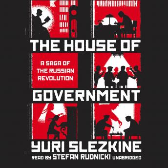 Download House of Government: A Saga of the Russian Revolution by Yuri Slezkine