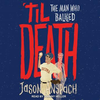 Download 'til Death: The Man Who Balked by Jason Anspach
