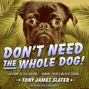 Download Don't Need The Whole Dog! by Tony James Slater