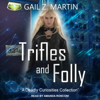 Download Trifles and Folly: A Deadly Curiosities Collection by Gail Z. Martin