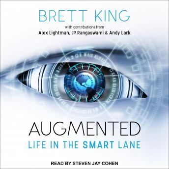 Download Augmented: Life in The Smart Lane by Brett King, Andy Lark, Alex Lightman