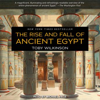 Download Rise and Fall of Ancient Egypt by Toby Wilkinson