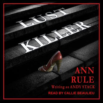 Download Lust Killer by Ann Rule, Andy Stack