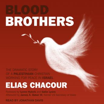 Download Blood Brothers: The Dramatic Story of a Palestinian Christian Working for Peace in Israel by Elias Chacour
